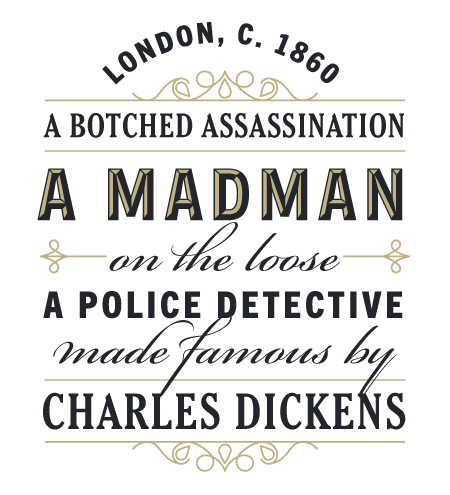 London, c. 1860. A botched assassination, a madman on the loose, and a police detective made famous by Charles Dickens